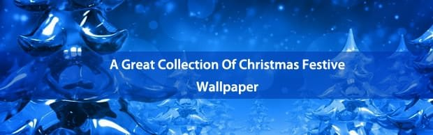 A Great Collection Of Christmas Festive Themed Wallpapers