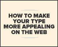 How to make your type more appealing on the web
