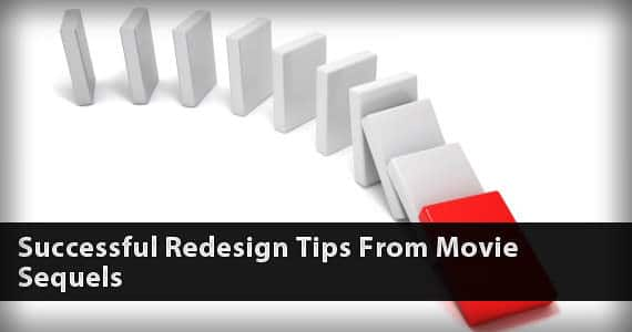 Successful Redesign Tips From Movie Sequels