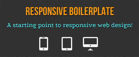 A Base For Building Responsive Layouts: Responsive Boilerplate