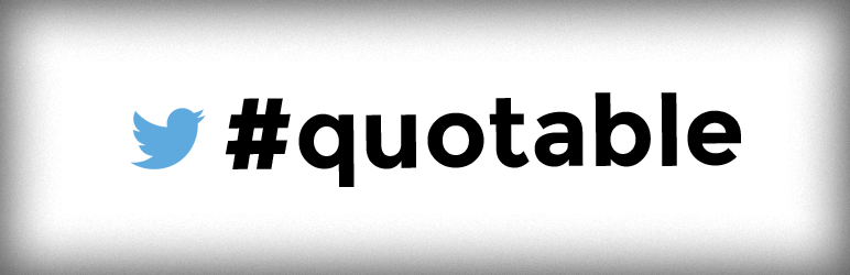 Quotable: Highlight and Share WordPress Posts on Twitter