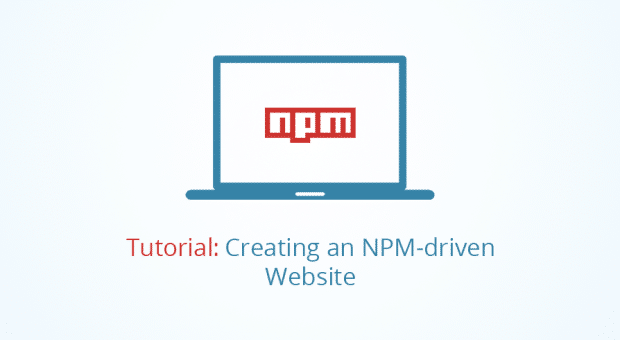 Tutorial: Creating an NPM-driven Website