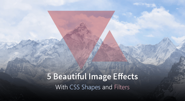 5 Beautiful Image Effects With CSS Shapes and Filters