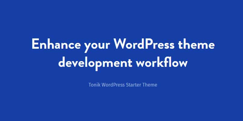 Enhance your WordPress theme development workflow