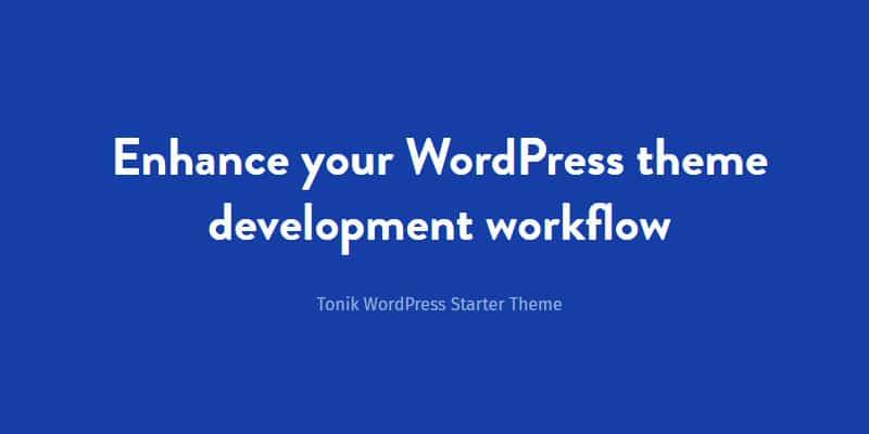 Enhance your WordPress theme development workflow